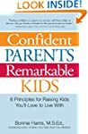 Confident Parents, Remarkable Kids: 8...