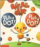 Polka Dot! Polka Dot!