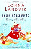 Angry Housewives Eating Bon Bons (Ballantine Reader&#039;s Circle)