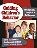 img - for Guiding Children's Behavior: Developmental Discipline in the Classroom (Early Childhood Education Series (Teachers College Pr)) book / textbook / text book