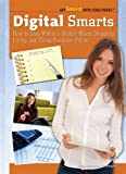 img - for Digital Smarts: How to Stay Within a Budget When Shopping, Living, and Doing Business Online (Get Smart with Your Money (Rosen)) book / textbook / text book