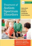 Treatment of Autism Spectrum Disorders: Evidence-Based Intervention Strategies for Communication and Social Interactions [With DVD] (Communication and Language Intervention (Unnumbered))