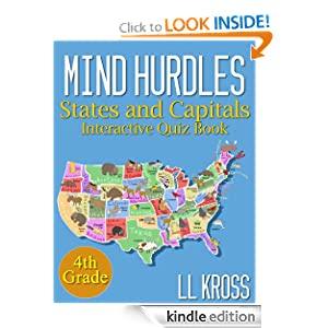 Free Kindle Book: Mind Hurdles: Having Fun with States + Capitals in the United States (Interactive Quiz Book), by LL Kross. Publication Date: November 8, 2012