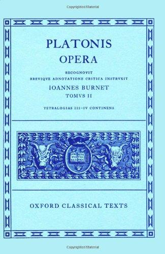 Plato Opera Vol. II: (Par., Phil., Symp., Phdr.; Alc. I, II, Hipp., Am.): (Par., Phil., Symp., Phdr., Alc.I, II, Hipp., Am.) Vol 2 (Oxford Classical Texts)