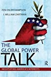 img - for Global Power of Talk: Negotiating America's Interests book / textbook / text book