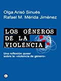 img - for Los g neros de la violencia - Una reflexi n queer sobre la  violencia de g nero  (G (egales)) (Spanish Edition) book / textbook / text book