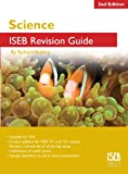 Science ISEB Revision Guide 2nd edition: A Revision Book for Common Entrance (ISEB Revision Guides)