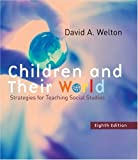 img - for By David Welton Children and Their World: Strategies for Teaching Social Studies (8th Edition) book / textbook / text book