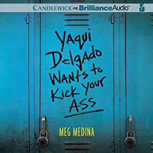 Yaqui Delgado Wants to Kick Your Ass | [Meg Medina]