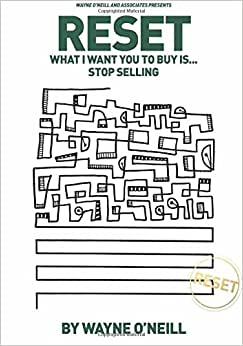 Reset: What I Want You To Buy Is...Stop Selling