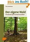 Der eigene Wald: Privatwald optimal b...