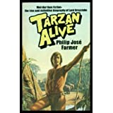 Tarzan Alive: A Definitive Biography of Lord Greystokeby Philip Jose Farmer
