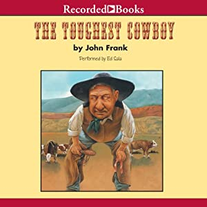 The Toughest Cowboy: or How the Wild West Was Tamed | [John Frank]