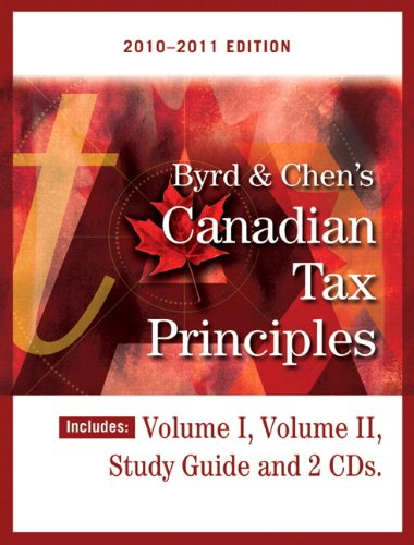 Byrd & Chen's Canadian Tax Principles, 2010-2011 Edition