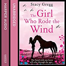 The Girl Who Rode the Wind (       UNABRIDGED) by Stacy Gregg Narrated by Caitlin Thorburn