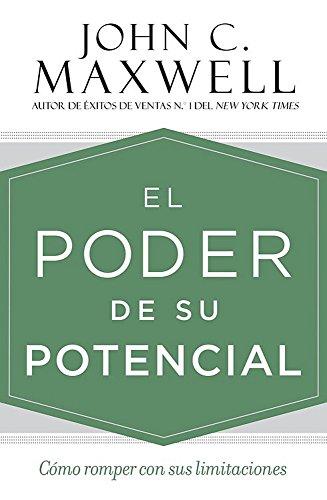 El poder de su potencial: Como romper con sus limitaciones  [Maxwell, John C.] (Tapa Dura)