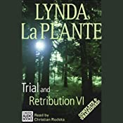 Trial and Retribution VI | [Lynda La Plante]