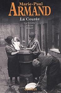 La Courée : La Courée ; Louise ; Benoît par Armand