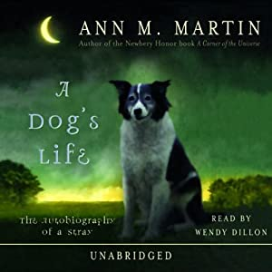 A Dog's Life: The Autobiography of a Stray | [Ann M. Martin]