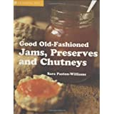 Good Old-fashioned Jams, Preserves and Chutneysby Sara Paston-Williams