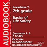 Basics of Life Safety for 7th Grade [Russian Edition] | T. Levashova