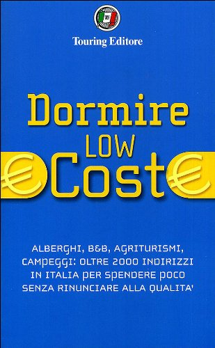 dormire-low-cost-alberghi-bb-agriturismi-campeggi-oltre-2000-indirizzi-in-italia-per-spendere-poco-s
