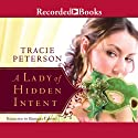 A Lady of Hidden Intent Audiobook by Tracie Peterson Narrated by Barbara Caruso