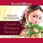 A Lady of Hidden Intent (       UNABRIDGED) by Tracie Peterson Narrated by Barbara Caruso