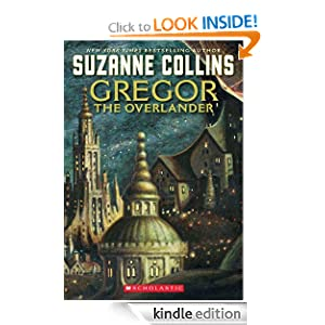 Kindle Daily Deal: The Underland Chronicles #1: Gregor the Overlander, by Suzanne Collins. Publisher: Scholastic Paperbacks (September 1, 2010)