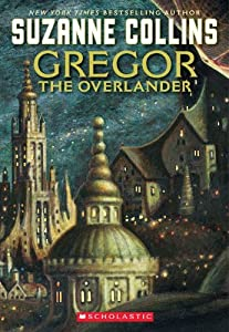 Gregor the Overlander: The Underland Chronicles: 