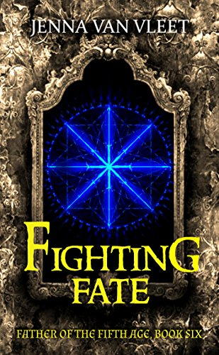 Fighting Fate: A fantasy novel (The Father of the Fifth Age Book 6) PDF