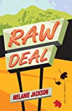 Raw Deal (098131645X) by Melanie Jackson