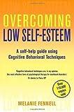 Overcoming Low Self-Esteem by Fennell, Dr Melanie (2009) Dr Melanie Fennell
