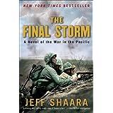 The Final Storm: A Novel of the War in the Pacific (A Novel of World War II Book 4) ~ Jeff Shaara
