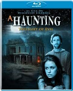 A Haunting: Twilight of Evil [Blu-ray]