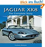 Jaguar XK8: The Complete Story (Crowo...