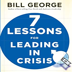 Seven Lessons for Leading in Crisis: J-B Warren Bennis Series | [Bill George]