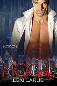 Mogul: A Billionaire Romance by Lexi Larue ebook deal