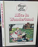 Classics and Comics: Alice in Wonderland (2830216075) by Carrol, Lewis