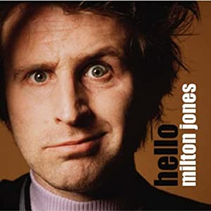 Hello Milton Jones | [Milton Jones]