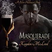 Masquerade | [Kayden McLeod]