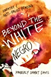 img - for Beyond the White Negro: Empathy and Anti-Racist Reading book / textbook / text book
