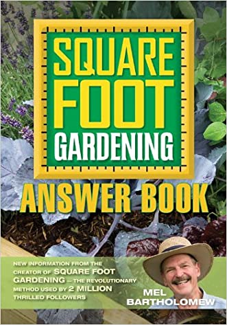 Square Foot Gardening Answer Book: New Information from the Creator of Square Foot Gardening - the Revolutionary Method (All New Square Foot Gardening)