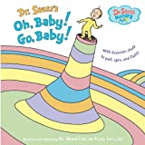 Oh, Baby! Go, Baby! (Dr. Seuss Nursery Collection) ~ Dr. Seuss
