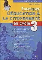 Enseigner l'éducation à la citoyenneté cycle 3