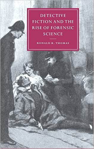 Detective Fiction and the Rise of Forensic Science (Cambridge Studies in Nineteenth-Century Literature and Culture) written by Ronald R. Thomas