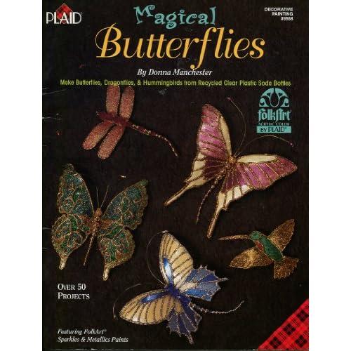 Magical Butterflies ~ Make Butterflies, Dragonflies, & Hummingbirds
