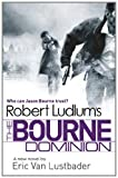 Robert Ludlum Robert Ludlum's The Bourne Dominion (Bourne 09)