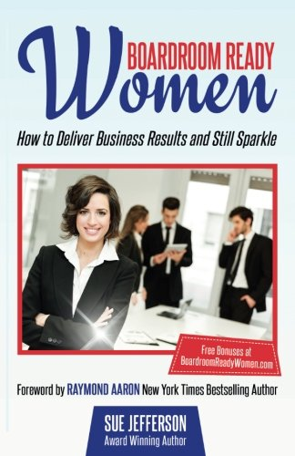 boardroom-ready-women-how-to-deliver-business-results-and-still-sparkle