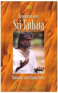 Rencontres avec sri tathata